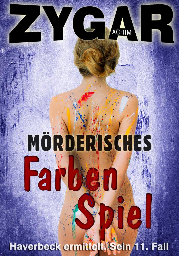 Achim Zygar: Mörderisches Farbenspiel. Haverbeck ermittelt. Sein 11. Fall