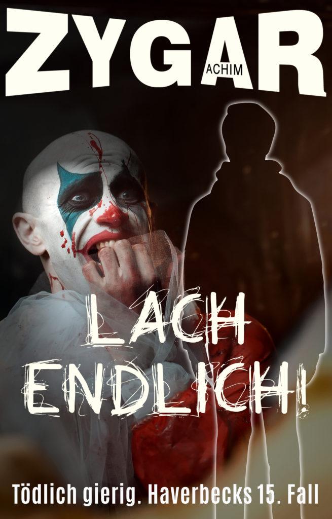 Achim Zygar: Lach endlich. Haverbeck ermittelt. Sein 15. Fall